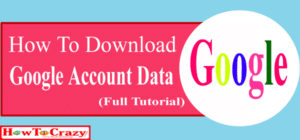 How-to-download-google-account-data-full-tutorial-HowToCrazy_xm2rus