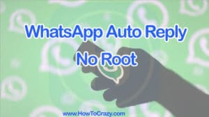 WhatsApp Auto Reply-Android-No-Root
