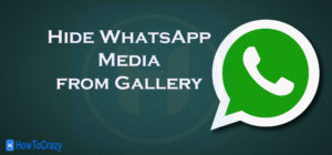 Hide WhatsApp Images and Videos From Gallery on Android