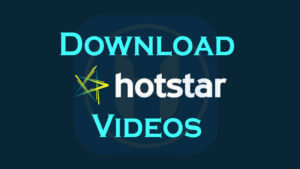 How To Download Hotstar Videos On Android