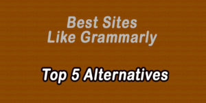 Some Known Factual Statements About Alternatives To Grammarly