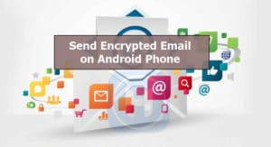 how-to-send-encrypted-email-on-android