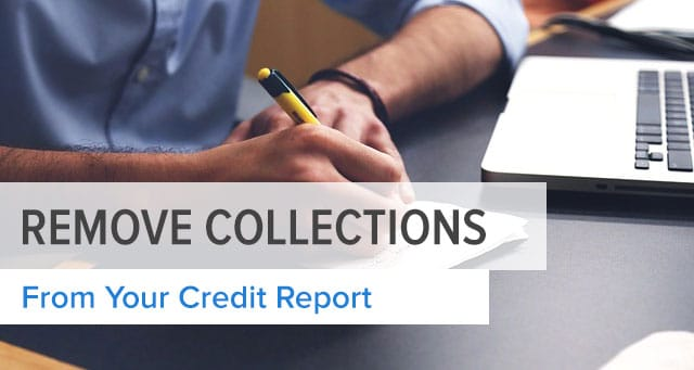 Simple Tips To Remove Collections From Your Credit Report