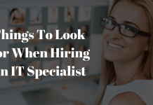 Things To Look For When Hiring An IT Specialist