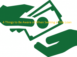 4 Things to Be Aware of When Seeking a Title Loan