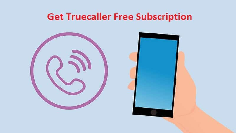 Get Truecaller Free Subscription