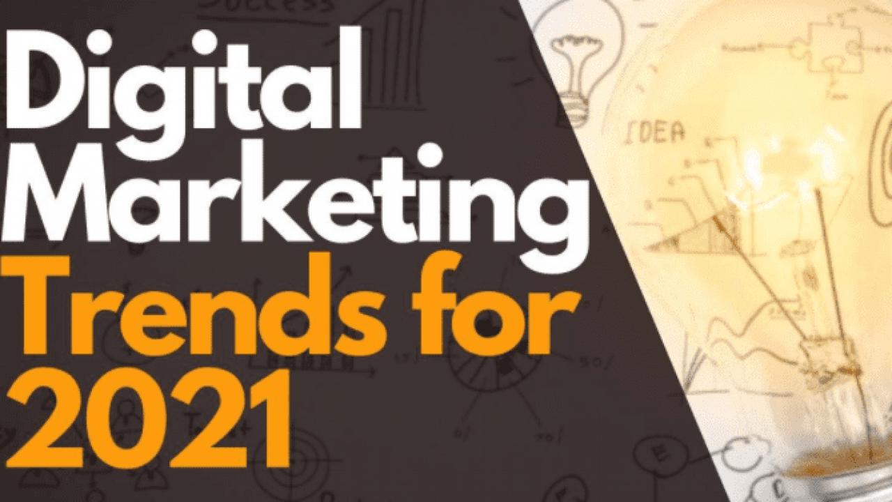 Digital Marketing Tutorial - Trends of 2021